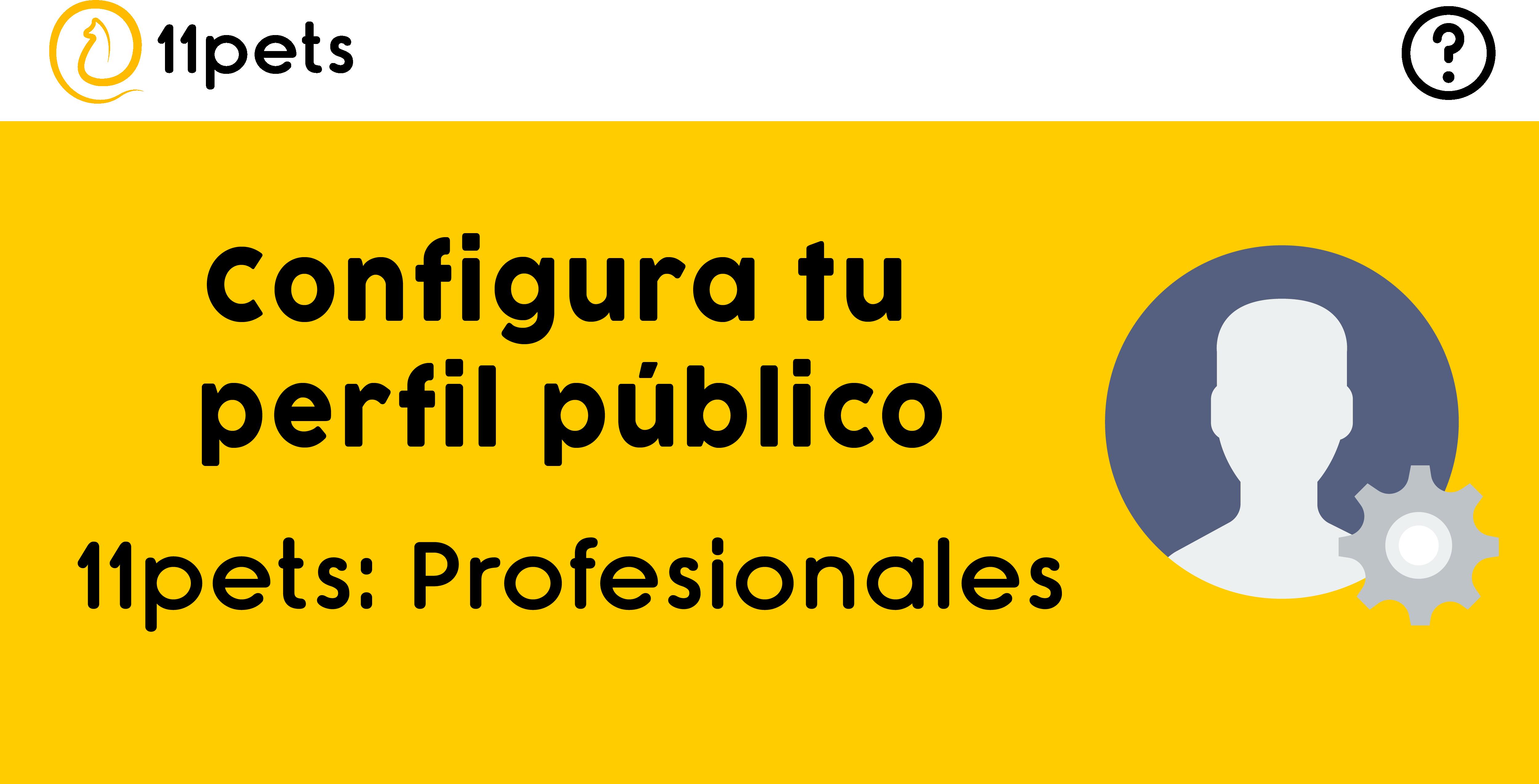 Configura tu perfil público con 11pets para profesionales