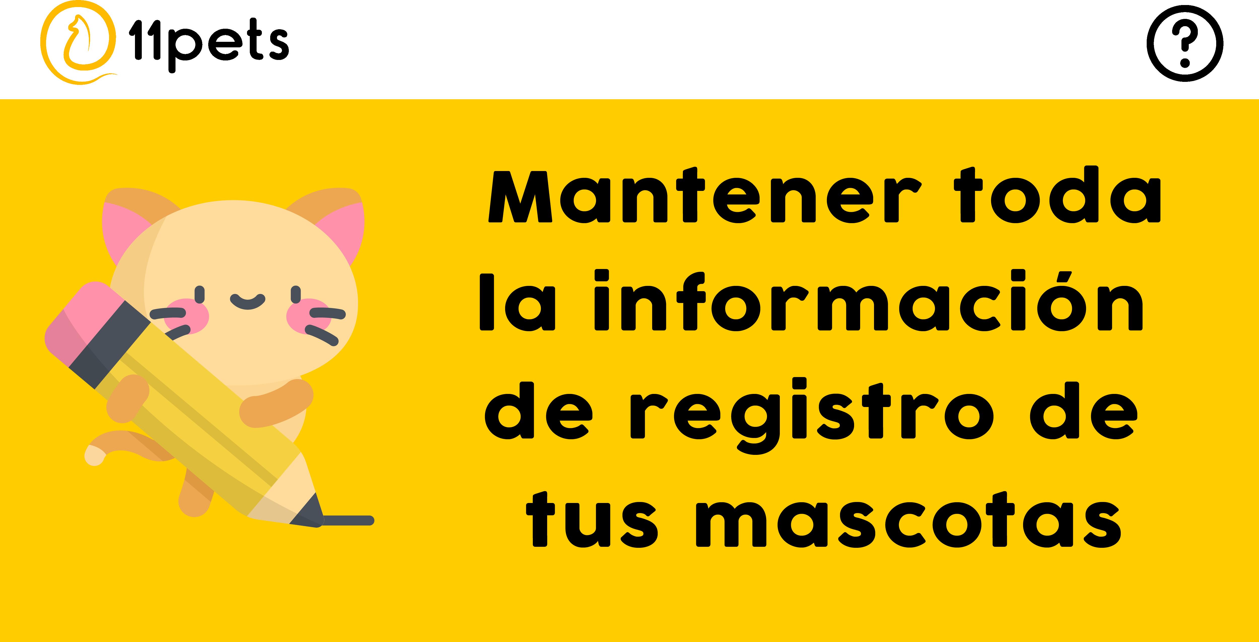 Mantener toda la información de registro de tus mascotas