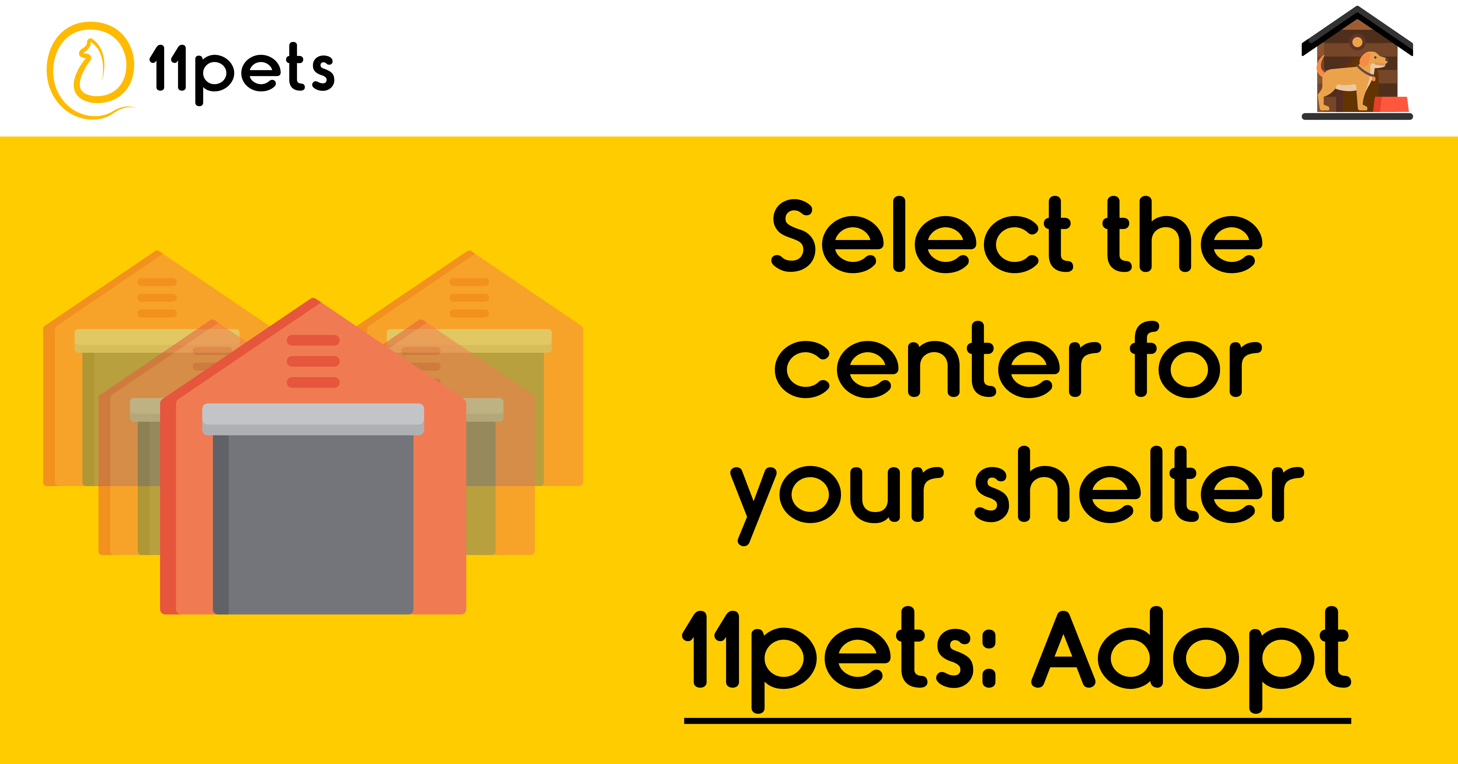 11pets: Adopt - How to select one of the centers of your shelter