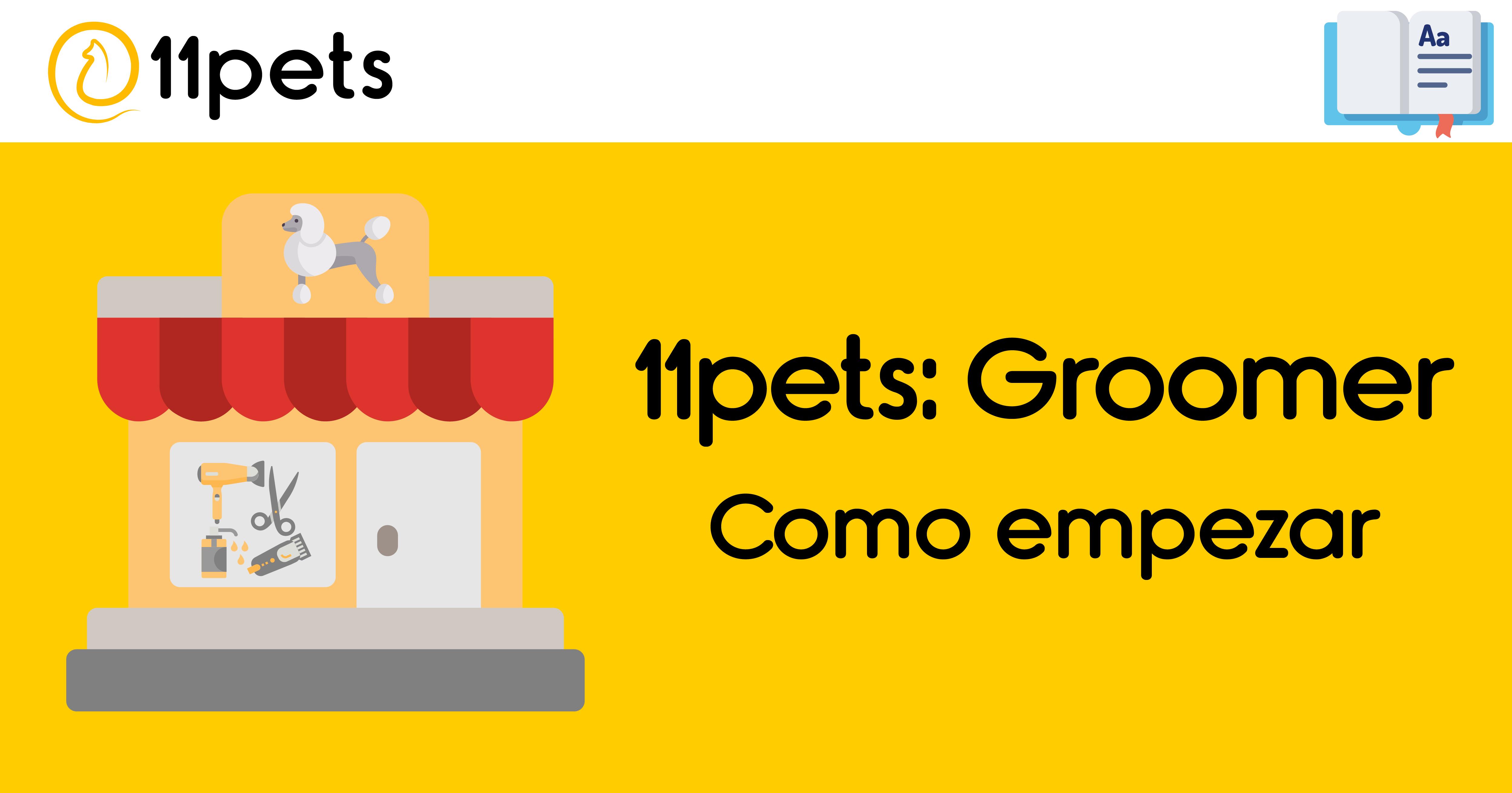 11pets: Groomer - Cómo empezar