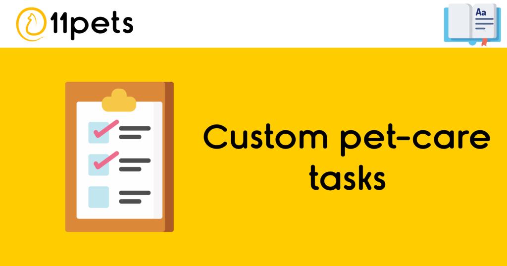Custom pet-care tasks