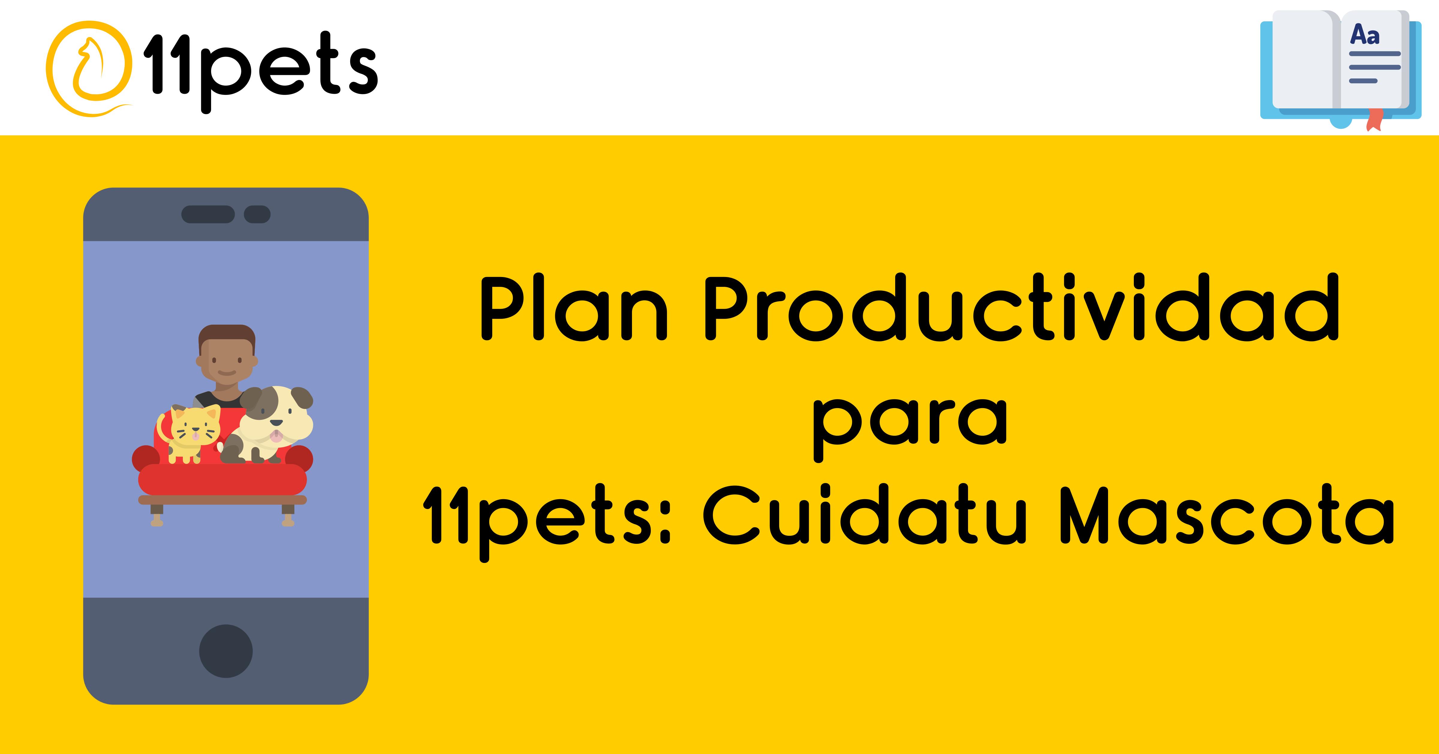 Plan Productividad para 11pets: Pet Care
